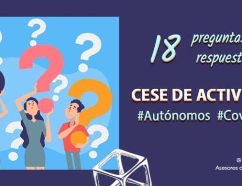 El cese de actividad de los Autónomos en la crisis COVID-19 ¡18 Respuestas CLAVE a tus preguntas durante la crisis COVID-19